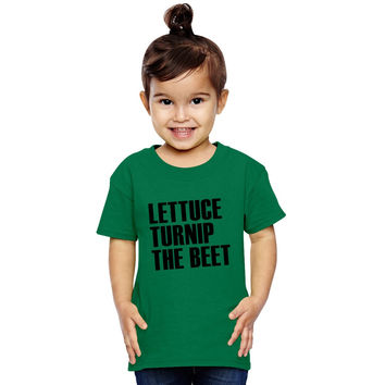 Lettuce Turnip The Beet Joke Toddler T-shirt