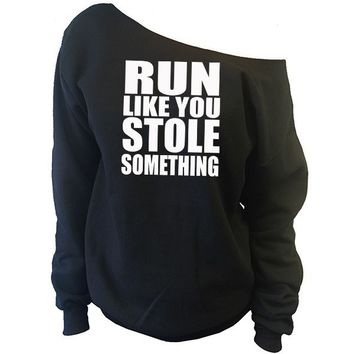 Run Like You Stole Something Off-The-Shoulder Oversized Slouchy Sweatshirt