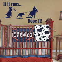 If it runs Rope It Vinyl Wall Decal Sticker Western Cowboy Horses Roping