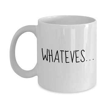 Whateves Funny Mug - Perfect Gift for Your Dad, Mom, Boyfriend, Girlfriend, or Friend - Proudly Made in the USA!
