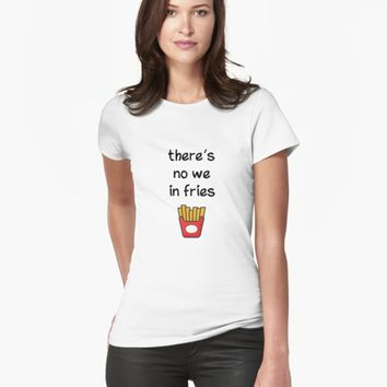 'There is no we in fries' Women's Premium T-Shirt by vanessavolk