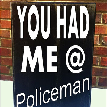 You had me at Policemen  Distressed Mini Sign Wood Block For office or home decor gift