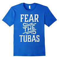 Fear The Tubas Marching Band Humor Music T-shirt