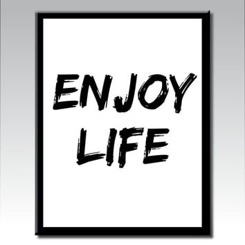 ENJOY LIFE, Printable Art, Inspirational Quote, Motivational Art, Typography Art, Modern Art, Black and White Art, Digital Download Art