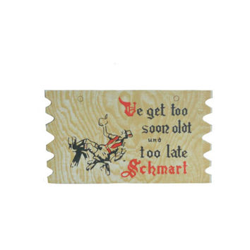 "Vintage Postcard 1950s  Komic Kard - Humor - Thick Cardboard Postcard - Made in Japan - ""Ve Get Too Soon Oldt Und Too Late Schmart"""
