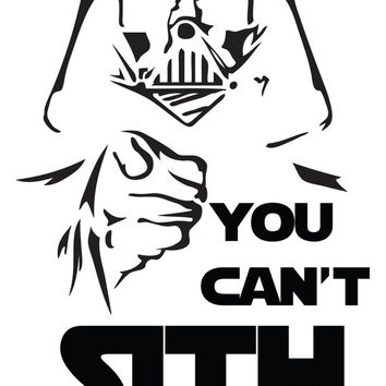 Star Wars You Can't SITH With Us Funny Decal Sticker