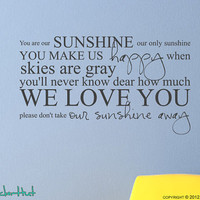 You Are Our Sunshine My Only Sunshine Sticky Vinyl Wall Accent Art Words Stickers Decals 1379