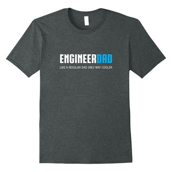 Mens Engineer Dad Shirt- Funny Cute Father's Day Gift