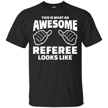 This Is What An Awesome Referee Looks Like Shirt, Referee Shirts, Referee Gift, Funny Referee Gifts Men's T-Shirt