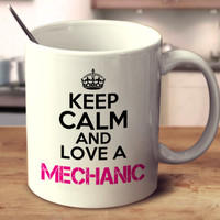 Keep Calm And Love A Mechanic
