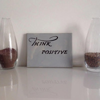 Think positive - small canvas gray black - Wall Art Canvas handmade written- original by misssfaith