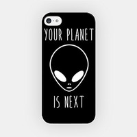 for iPhone 5C - High Quality TPU Plastic Case - Your Planet Is Next - Alien - Hipster - Black