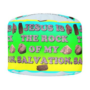 Jesus Is The Rock Of My Salvation. Pouf