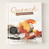 Quench: Handcrafted Beverages To Satisfy Every Taste And Occasion By Ashley English  & Jen Altman - Assorted One