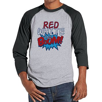 Men's 4th of July Shirt - Red White & Boom - Grey Raglan Tee - Independence Day 4th of July Party Shirt - Funny Patriotic Fireworks Shirt