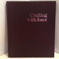 "Vintage 1993, ""Crafting With Lace"", Heirloom Sewing with Lace 40 Victorian Lace Crafts"