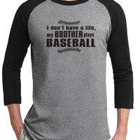 BASEBALL SHIRT,My Brother Plays Baseball,Baseball Shirt, Baseball Shirt,For sister,Baseball,Play Baseball