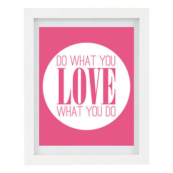 Do What You Love, Inspirational Print, Motivational Quote, Modern Home Decor, Craft Room Decor, Love What You Do, 8 x 10 Typography Print