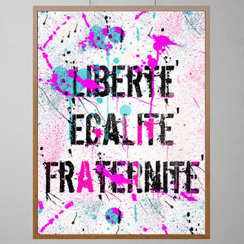 Printable freedom poster Liberty Equality Fraternity quote Liberte Fraternite Egalite French Revolution motto digital print Instant Download