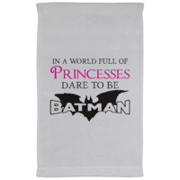 In A World Full Of Princesses Dare To Be Batman Kitchen Towel