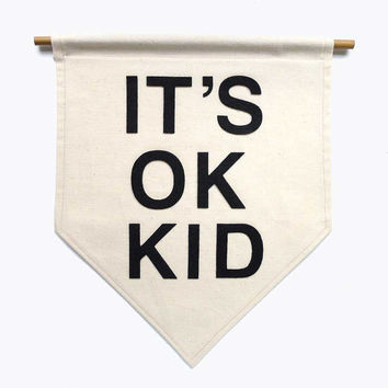It's Ok Kid. Handmade Canvas Wall Banner - Gift / Present