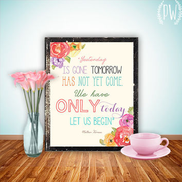 INSTANT DOWNLOAD Quote Art Printable, Print wall art decor poster, nursery family inspirational quote -Yesterday is gone, Mother Teresa