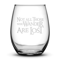 Wine Glass with Lord of the Rings Quote, Not All Those Who Wander Are Lost