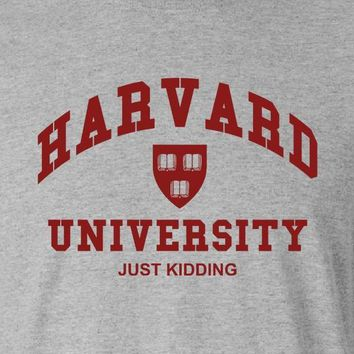 Harvard Just Kidding T-shirt