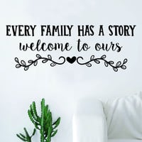 Every Family Has A Story Quote Wall Decal Sticker Bedroom Living Room Art Vinyl Beautiful Inspirational Home House Welcome Heart Love