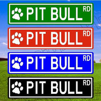 PIT BULL Street SIGN, Pit Bull Gift, Pit Bull Decor, Custom Street Sign, Quality Metal Sign, Aluminum Sign, Personalized Dog Sign, Dog Sign