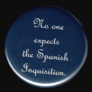 Spanish Inquisition Button by kohaku16 on Etsy
