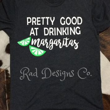 Pretty Good at Drinking Margaritas Funny Womens Tee
