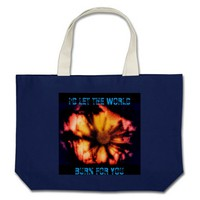 I'D LET THE WORLD BURN FOR YOU TOTE