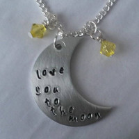 Love you to the Moon necklace handstamped perfect for a gift