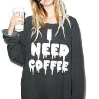 Wildfox Couture I Need Coffee Morning Sweatshirt Dirty Black