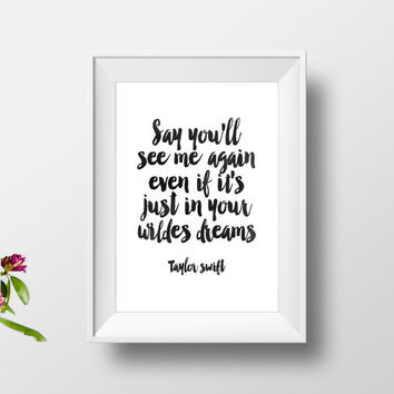 Taylor Swift Wildest Dreams 1989 Typography Quote Lyrics Art Print ,Gift Idea,Best Words,Home Decor,Typographyc,Motivational Art,dorm Decor