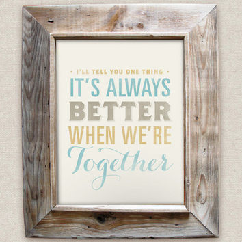 Better Together - 8x10- Rustic - Vintage Style - Typographic Art Print - Song Lyrics