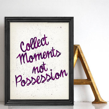 Inspirational quote poster Collect moments not possessions Typographic art Purple Watercolor print Teen girls room Positive affirmation