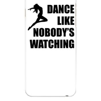 Dance Like Nobodys Watching - iphone 6 Plus Case