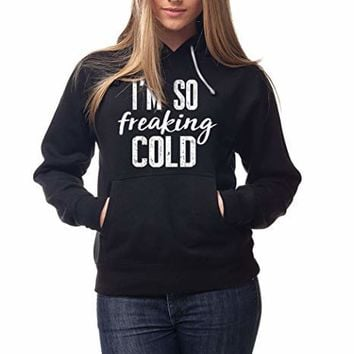 I'm so freaking cold sweatshirt, I am so freaking cold, Freaking cold, I'm so freaking cold hoodie, i'm so freaking cold, Super soft Hoodie