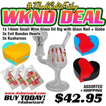 WEEKEND DEAL 06/26/2015- 1x Small Wine Glass Rig with Glass Nail and Globe + 3x Evil Bundles Hearts + 3x Kusharoos (NO THC)