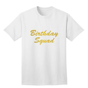 Birthday Squad Text Adult T-Shirt by TooLoud