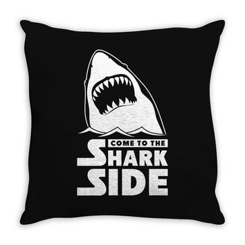 Come To The Shark Side Throw Pillow
