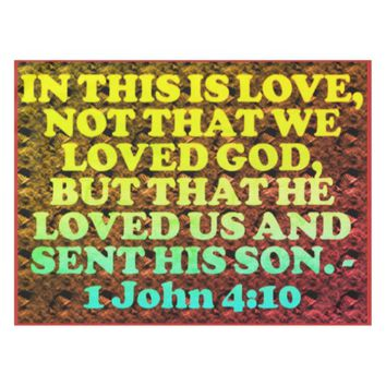 Bible verse from 1 John 4:10. Tablecloth