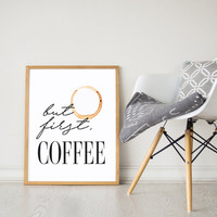 Printable Wall Art Prints, Instant Download Printable Art, Printable Quotes, Digital Print, Digital Download, Modern Decor, But First Coffee