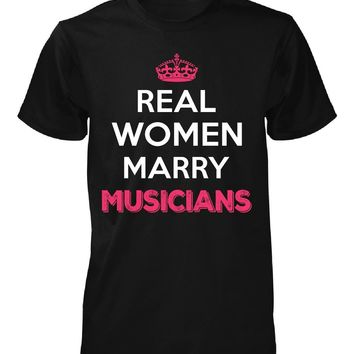 Real Women Marry Musicians. Cool Gift - Unisex Tshirt