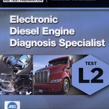 ASE Test Preparation Electronic Diesel Engine Diagnosis Specialist (L2) (Ase Test Preparation: Medium/Heavy Duty Truck Technician Certification)