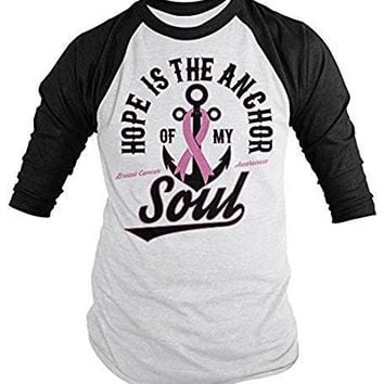 Shirts By Sarah Women's Breast Cancer Shirt 3/4 Sleeve Hope Is Anchor Soul Raglan