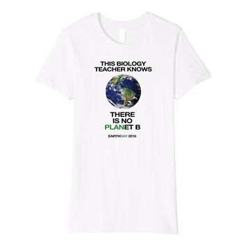 Earth Day 2018 T Shirt Biology Teachers Men Women