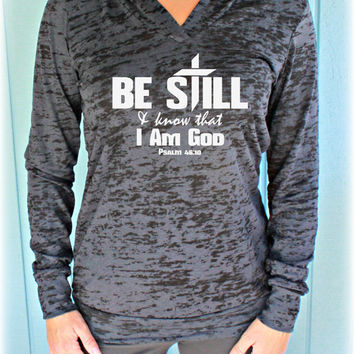 Womens Workout Hoodie. Be Still & Know That I Am God Bible Verse Hoodie. Running Hoodie. Burnout Hoodie. Christian Clothing. Gym Hoodie.